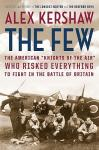 The Few: The American Knights of the Air Who Risked Everything to Fight in the Battle of Britain (Unabridged) Audiobook, by Alex Kershaw