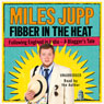 Fibber in the Heat: Following England in India - A Blaggers Tale (Unabridged), by Miles Jupp