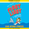 Fibby Libby: A Shark Ate My Socks and Other Stories (Unabridged) Audiobook, by Ros Asquith