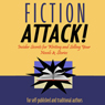 Fiction Attack!: Insider Secrets for Writing and Selling Your Novels & Stories For Self-Published and Traditional Authors (Unabridged), by James Scott Bell