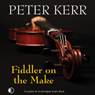 Fiddler on the Make (Unabridged) Audiobook, by Peter Kerr