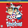 Fiddlesticks (Unabridged) Audiobook, by Alan Fraser