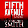 Fifth Avenue (Unabridged) Audiobook, by Christopher Smith
