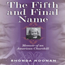 The Fifth and Final Name: Memoir of an American Churchill (Unabridged), by Rhonda Noonan