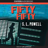 Fifty Fifty (Unabridged) Audiobook, by S. L. Powell