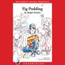 Fig Pudding (Unabridged) Audiobook, by Ralph Fletcher