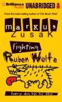 Fighting Ruben Wolfe (Unabridged), by Markus Zusak