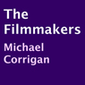 The Filmmakers (Unabridged) Audiobook, by Michael Corrigan
