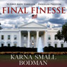 Final Finesse (Unabridged) Audiobook, by Karna Small Bodman