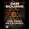 The Final Reckoning (Unabridged) Audiobook, by Sam Bourne