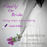 Finally the Bride: Finding Hope While Waiting (Unabridged) Audiobook, by Cheryl McKay