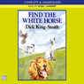 Find the White Horse (Unabridged) Audiobook, by Dick King-Smith