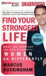 Find Your Strongest Life: What the Happiest and Most Successful Women Do Differently (Unabridged), by Marcus Buckingham