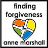 Finding Forgiveness: 30 Minutes on Letting Go of Resentment (Unabridged), by Anne Marshall