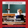 Finding God Beyond Harvard: The Quest for Veritas (Unabridged), by Kelly Munroe Kullberg