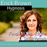 Finding Ms. Right: Attract Your Dream Woman, Guided Meditation, Self-Hypnosis, Binaural Beats Audiobook, by Erick Brown Hypnosis