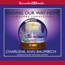 Finding Our Way Home (Unabridged), by Charlene Ann Baumbich