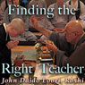 Finding the Right Teacher: Bodhidharmas Skin, Flesh, Bones, and Marrow Audiobook, by John Daido Loori Roshi