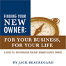 Finding Your New Owner: For Your Business, for Your Life (Unabridged) Audiobook, by Jack Beauregard