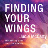Finding Your Wings: Unleashing Your Creative Powers Audiobook, by Judie McCarty