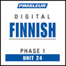 Finnish Phase 1, Unit 24: Learn to Speak and Understand Finnish with Pimsleur Language Programs Audiobook, by Pimsleur