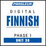 Finnish Phase 1, Unit 30: Learn to Speak and Understand Finnish with Pimsleur Language Programs Audiobook, by Pimsleur