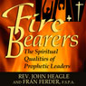 Fire-Bearers: The Spiritual Qualities of Prophetic Leaders (Unabridged) Audiobook, by Fr. John Heagle