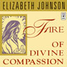Fire of Divine Compassion Audiobook, by Elizabeth Johnson