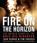 Fire on the Horizon: The Untold Story of the Explosion Aboard the Deepwater Horizon (Unabridged), by Tom Shroder