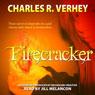 Firecracker (Unabridged), by Charles R. Verhey