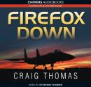 Firefox Down (Unabridged), by Craig Thomas
