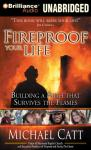 Fireproof Your Life: Building a Faith That Survives the Flames (Unabridged) Audiobook, by Michael Catt