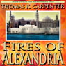 Fires of Alexandria (Unabridged) Audiobook, by Thomas K. Carpenter