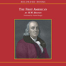 The First American: The Life and Times of Benjamin Franklin (Unabridged), by H. W. Brands