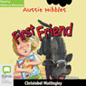 First Friend: Aussie Nibbles (Unabridged), by Christobel Mattingley