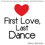 First Love, Last Dance (Unabridged) Audiobook, by Nancy Rossman