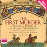 The First Murder (Unabridged) Audiobook, by The Medieval Murderers