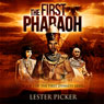 The First Pharaoh: The First Dynasty, Book 1 (Unabridged) Audiobook, by Lester Picker