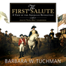 The First Salute: A View of the American Revolution (Unabridged) Audiobook, by Barbara W. Tuchman