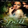 The First Spell: Hot Magic Series Prequel (Unabridged) Audiobook, by Rachel Carrington