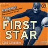 The First Star: Red Grange and the Barnstorming Tour That Launched the NFL (Unabridged), by Lars Anderson