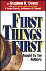First Things First, by Stephen R. Covey