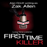 First Time Killer (Unabridged), by Alan Orloff