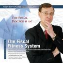 The Fiscal Fitness System: Understanding Balance Sheets, Income Statements, and Cash Flow (Unabridged), by Made for Success