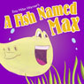 A Fish Named Max (Unabridged) Audiobook, by Etta Miller Warner