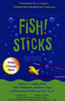 Fish! Sticks: A Remarkable Way to Adapt to Changing Times and Keep Your Work Fresh (Unabridged) Audiobook, by Stephen C. Lundin