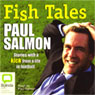 Fish Tales (Unabridged) Audiobook, by Paul Salmon