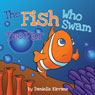 The Fish Who Swam Too Far (Unabridged) Audiobook, by Danielle Kirrane