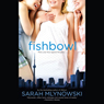 Fishbowl (Unabridged) Audiobook, by Sarah Mlynowski