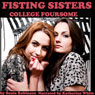 Fisting Sisters College Foursome (Unabridged) Audiobook, by Sonia Robinson